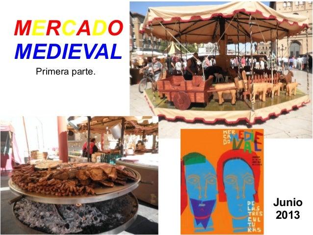 MERCADOMEDIEVALPrimera parte.Junio2013