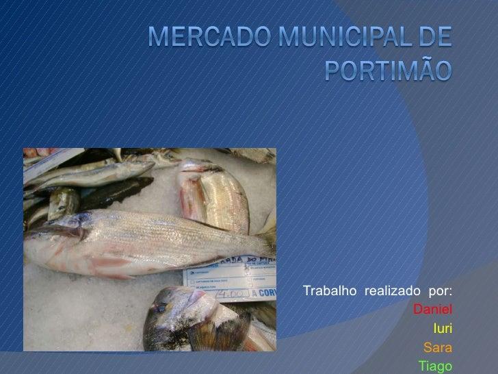 Trabalho  realizado  por: Daniel Iuri Sara Tiago