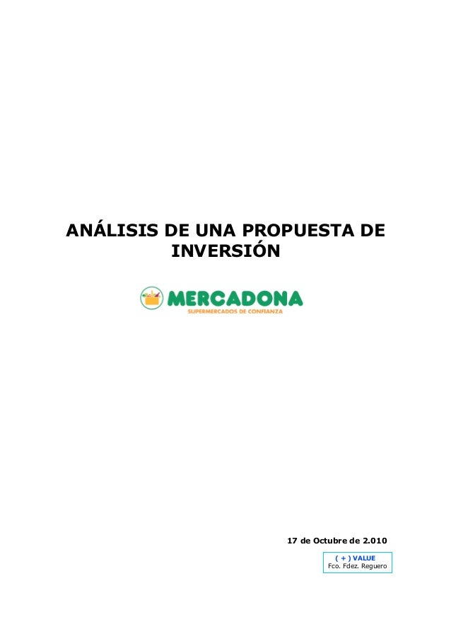 ANÁLISIS DE UNA PROPUESTA DE INVERSIÓN 17 de Octubre de 2.010 ( + ) VALUE Fco. Fdez. Reguero