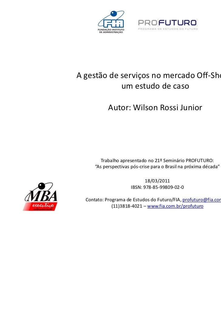 A gestão de serviços no mercado Off-Shore:            um estudo de caso            Autor: Wilson Rossi Junior         Trab...