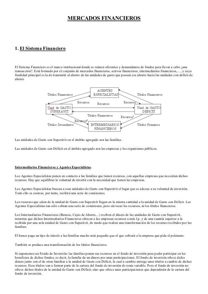 MERCADOS FINANCIEROS1. El Sistema FinancieroEl Sistema Financiero es el marco institucional donde se reúnen oferentes y de...