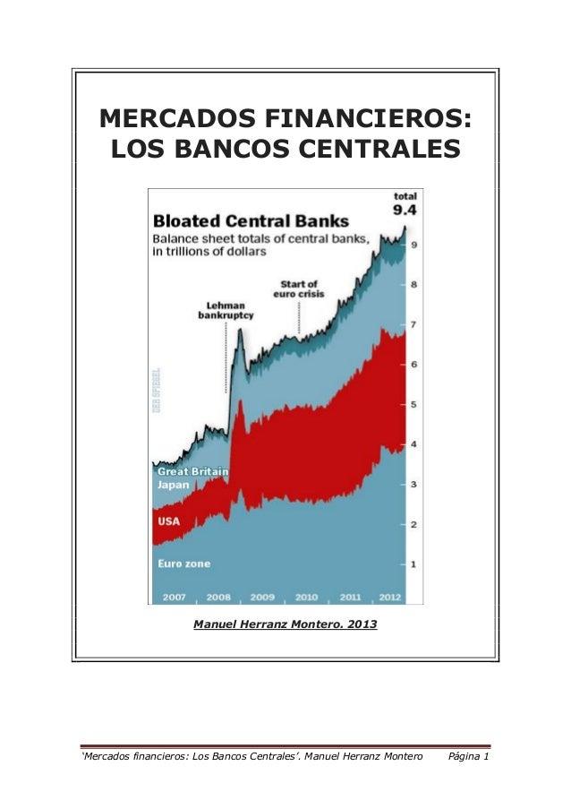'Mercados financieros: Los Bancos Centrales'. Manuel Herranz Montero Página 1 MERCADOS FINANCIEROS: LOS BANCOS CENTRALES M...