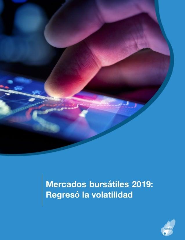 2018 Mercados bursátiles 2019: Regresó la volatilidad