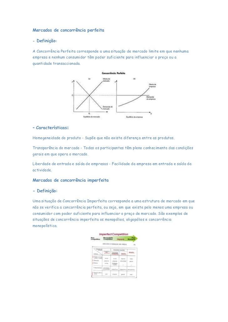 Mercados de concorrência perfeita- Definição:A Concorrência Perfeita corresponde a uma situação de mercado limite em que n...