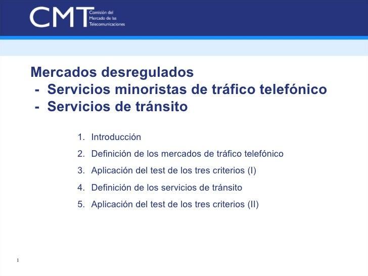 Mercados desregulados  -  Servicios minoristas de tráfico telefónico  -  Servicios de tránsito <ul><li>Introducción </li><...