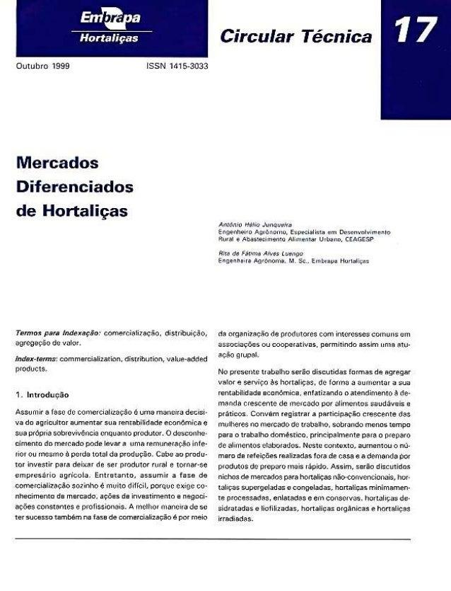 Hortaliças     Outubro 1999 ISSN 1415-3033  Mercados Diferenciados de Hortaliças  Temos para Indexação:  comercialização. ...