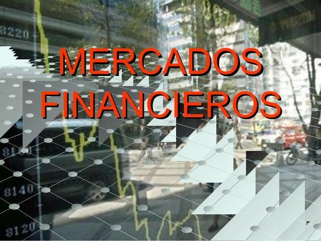 MERCADOSMERCADOS FINANCIEROSFINANCIEROS