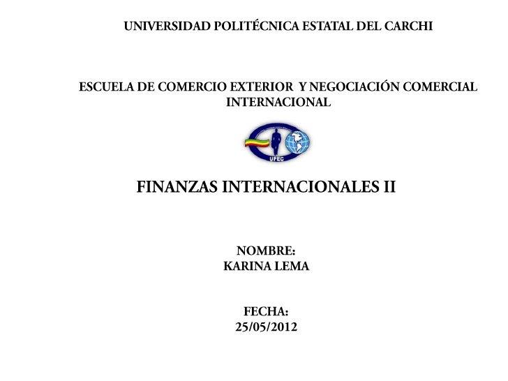 • Es el mercado financiero internacional en el que confluyen las operaciones                   de préstamo y las operacion...