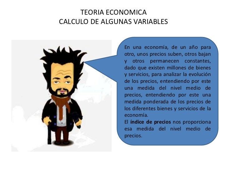 TEORIA ECONOMICACALCULO DE ALGUNAS VARIABLES<br />En una economía, de un año para otro, unos precios suben, otros bajan y ...