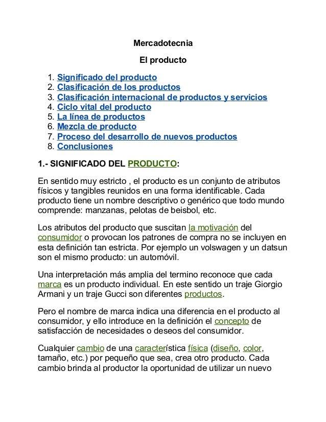 Mercadotecnia El producto 1. Significado del producto 2. Clasificación de los productos 3. Clasificación internacional de ...