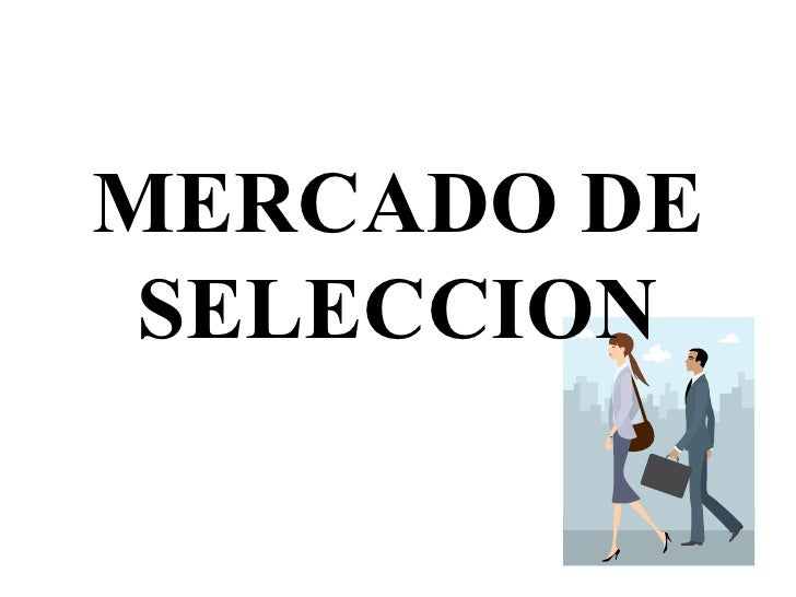 MERCADO DE SELECCION