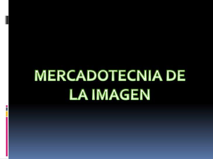MERCADOTECNIA DE LA IMAGEN<br />
