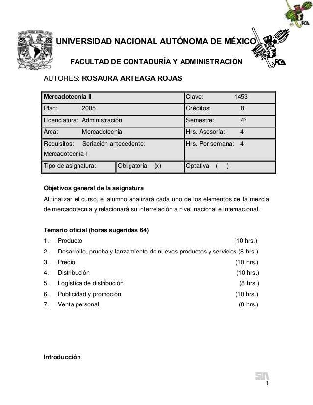 UNIVERSIDAD NACIONAL AUTÓNOMA DE MÉXICO FACULTAD DE CONTADURÍA Y ADMINISTRACIÓN AUTORES: ROSAURA ARTEAGA ROJAS Mercadotecn...