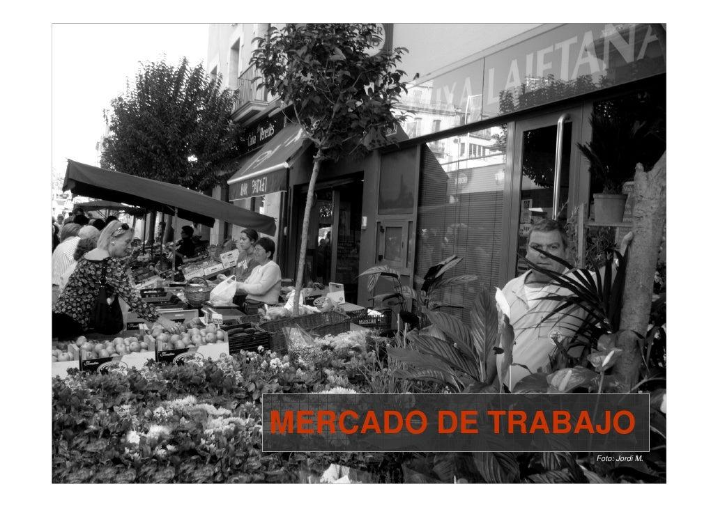 MERCADO DE TRABAJO                 Foto: Jordi M.