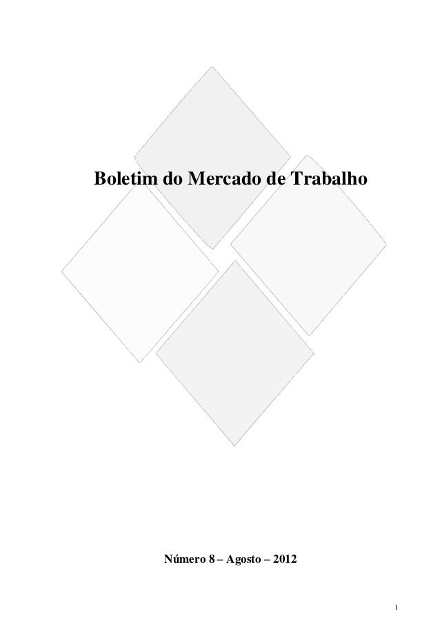Boletim do Mercado de Trabalho       Número 8 – Agosto – 2012                                  1
