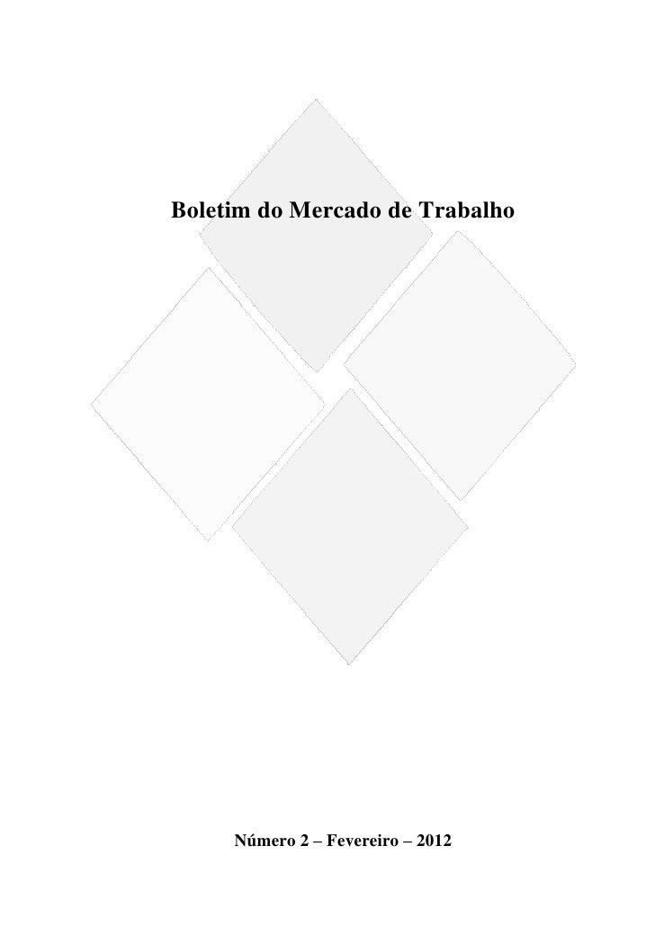 Boletim do Mercado de Trabalho     Número 2 – Fevereiro – 2012                                   1