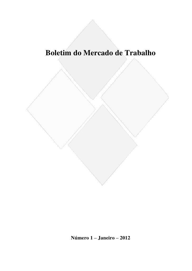 Boletim do Mercado de Trabalho      Número 1 – Janeiro – 2012                                  1