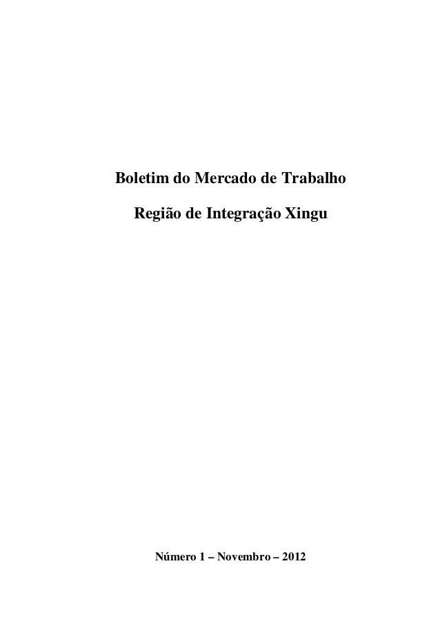 Boletim do Mercado de Trabalho  Região de Integração Xingu     Número 1 – Novembro – 2012                                  1