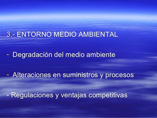 33..-- ENTORNO MEDIO AMBIENTAL  - Degradación del medio ambiente  - Alteraciones en suministros y procesos  - Regulaciones...