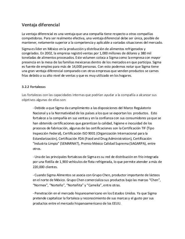 Ventaja diferencialLa ventaja diferencial es una ventaja que una compañía tiene respecto a otras compañíascompetidoras. Pa...