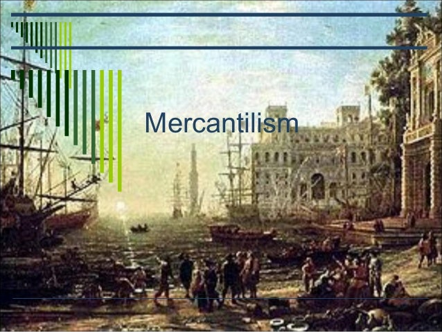 main characteristics of mercantilism