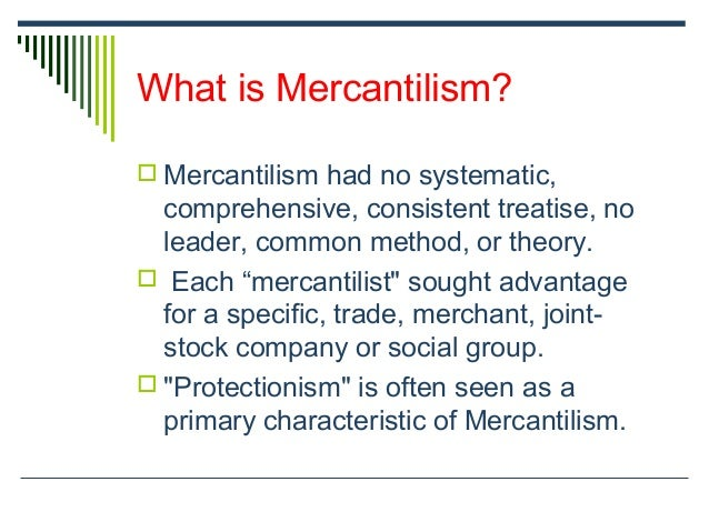"""from mercantilism to the wealth of Boiled to its essence mercantilism is """"bullionism"""": the idea that the only true measure of a country's wealth and success was the amount of gold that it had if one country had more gold."""