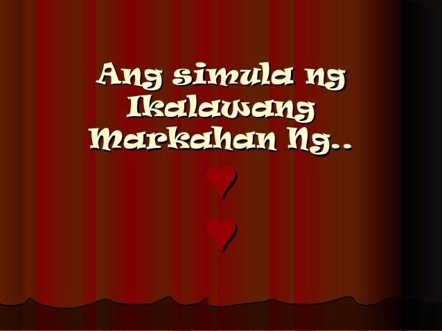 Ang simula ngAng simula ng IkalawangIkalawang Markahan Ng..Markahan Ng.. ♥♥ ♥♥