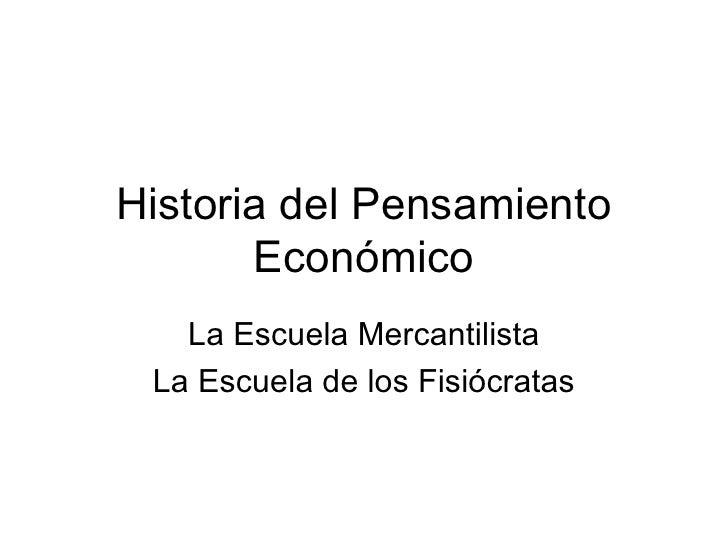 Historia del Pensamiento Económico La Escuela Mercantilista La Escuela de los Fisiócratas