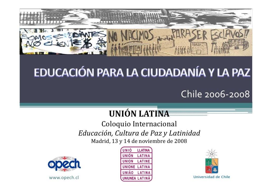 Chile2006‐2008                      UNIÓNLATINA                  ColoquioInternacional            Educación,Culturade...