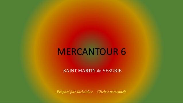 MERCANTOUR 6 SAINT MARTIN de VESUBIE Proposé par Jackdidier . Clichés personnels