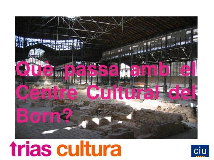 Què passa amb el Centre Cultural del Born?