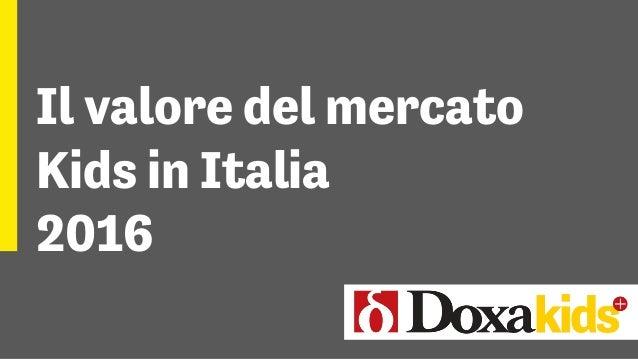 Il valore del mercato Kids in Italia 2016