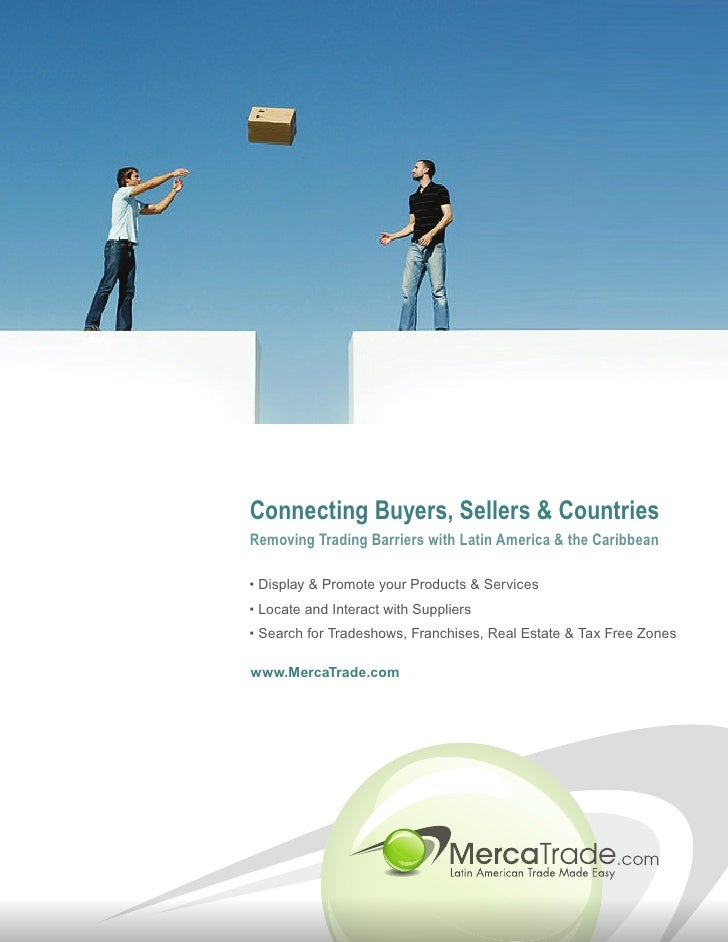 Connecting Buyers, Sellers & Countries Removing Trading Barriers with Latin America & the Caribbean  • Display & Promote y...