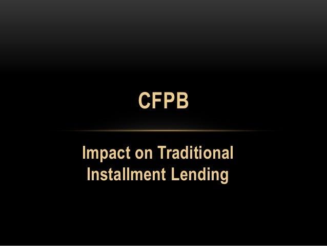 Impact on Traditional Installment Lending CFPB