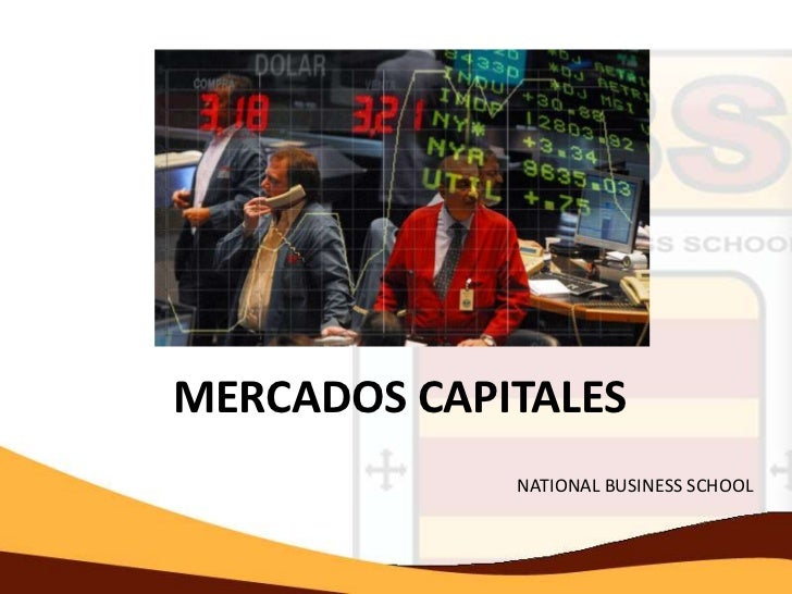 MERCADOS CAPITALES             NATIONAL BUSINESS SCHOOL