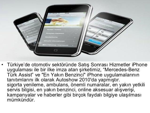 """• Türkiye'de otomotiv sektöründe Satış Sonrası Hizmetler iPhone  uygulaması ile bir ilke imza atan şirketimiz, """"Mercedes-B..."""