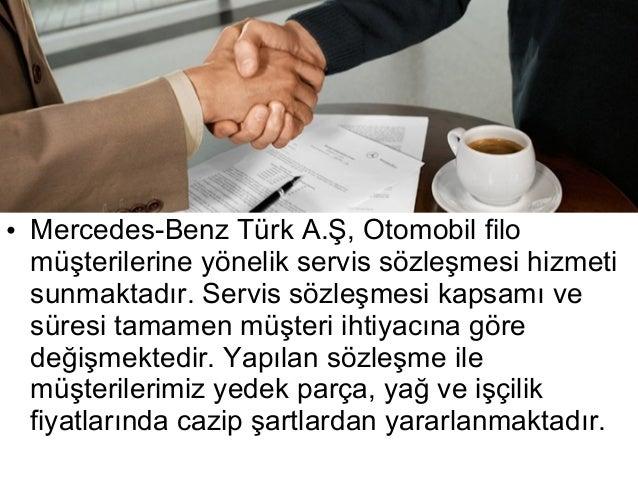 • Mercedes-Benz Türk A.Ş, Otomobil filo  müşterilerine yönelik servis sözleşmesi hizmeti  sunmaktadır. Servis sözleşmesi k...