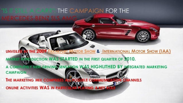 Mercedes its still a car campaign for Mercedes benz marketing mix