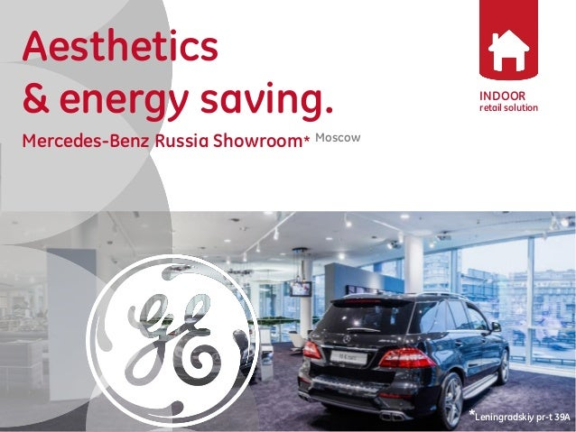 INDOOR  retail solution  Aesthetics  & energy saving.  Mercedes-Benz Russia Showroom* Moscow  *Leningradskiy pr-t 39A