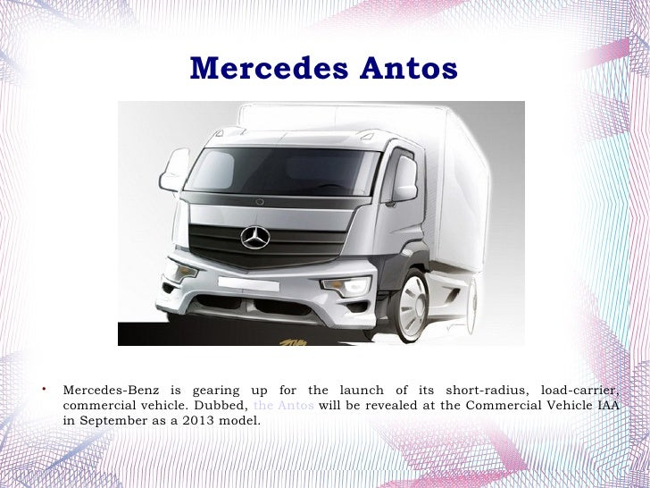 Mercedes Antos    Mercedes-Benz is gearing up for the launch of its short-radius, load-carrier,    commercial vehicle. Du...