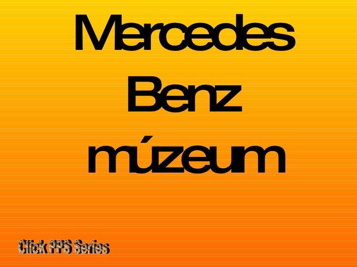 Mercedes Benz múzeum Click PPS Series