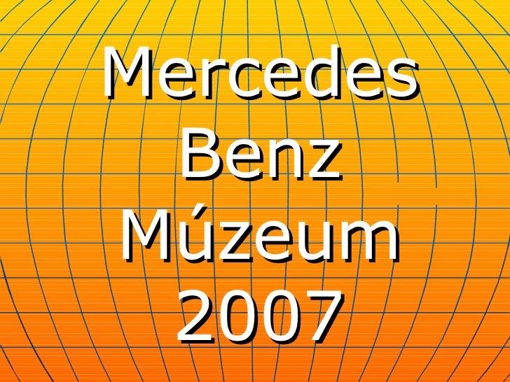Mercedes  BenzMúzeum 2007