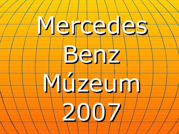 Mercedes Benz  M úzeum 2007