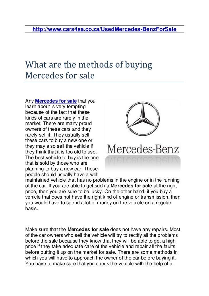 http://www.cars4sa.co.za/UsedMercedes-BenzForSaleWhat are the methods of buyingMercedes for saleAny Mercedes for sale that...