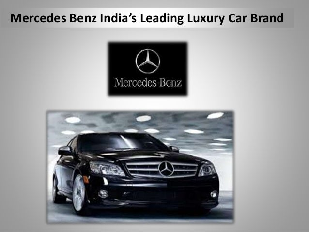 Mercedes Benz India S Leading Luxury Car Brand
