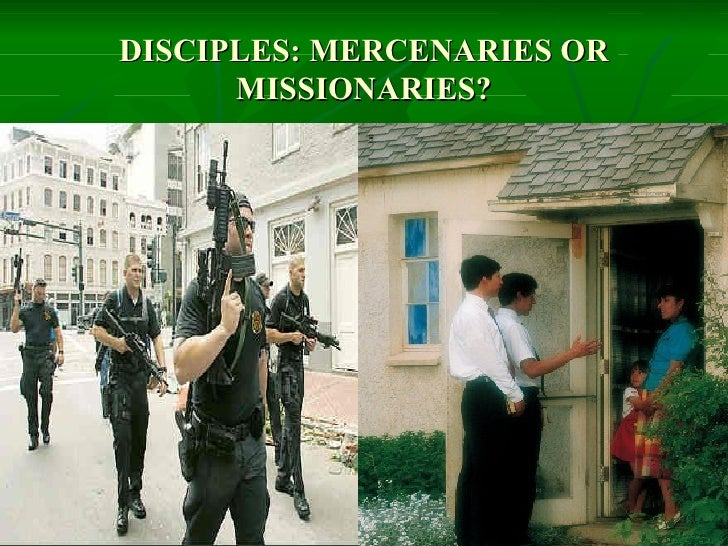 DISCIPLES: MERCENARIES OR MISSIONARIES?