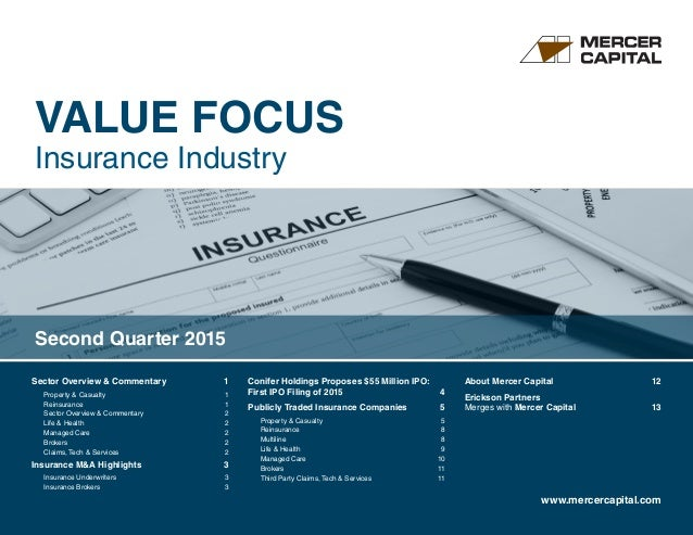 VALUE FOCUS Insurance Industry www.mercercapital.com Sector Overview & Commentary	 1 Property  Casualty	 1 Reinsurance	1 S...