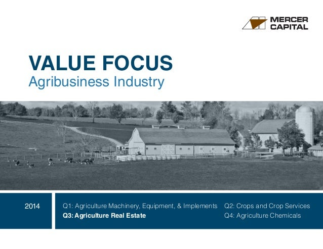 VALUE FOCUS  Agribusiness Industry  Q1: Agriculture Machinery, Equipment, & Implements Q2: Crops and Crop Services  Q3: Ag...