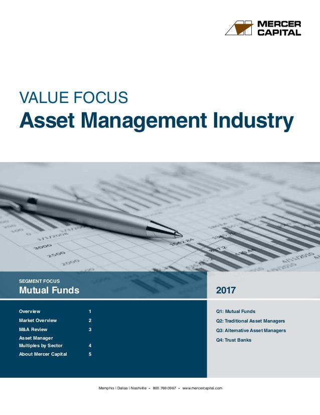 SEGMENT FOCUS Mutual Funds 2017 Q1: Mutual Funds Q2:Traditional Asset Managers Q3: Alternative Asset Managers Q4:Trust Ban...