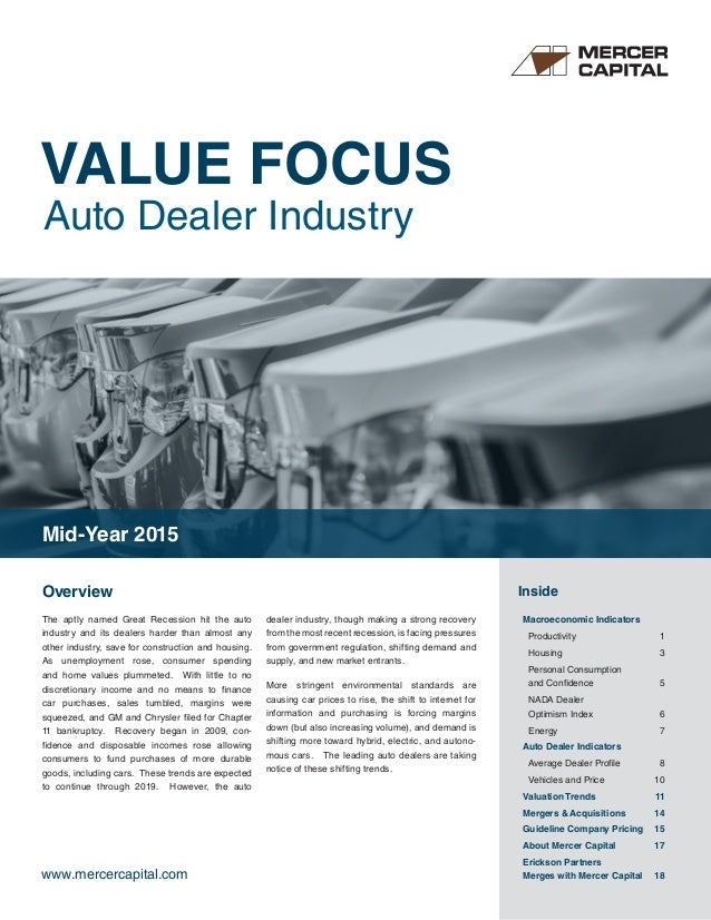 VALUE FOCUS Auto Dealer Industry www.mercercapital.com Overview Inside The aptly named Great Recession hit the auto indust...